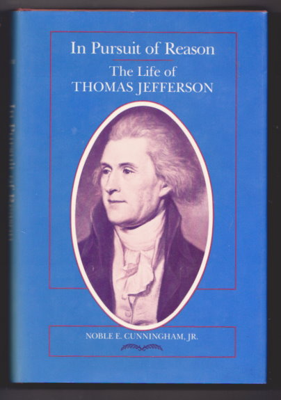 Image for In Pursuit of Reason :  The Life of Thomas Jefferson