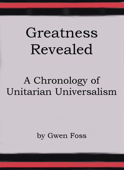 Image for Greatness Revealed :  A Chronology of Unitarian Universalism