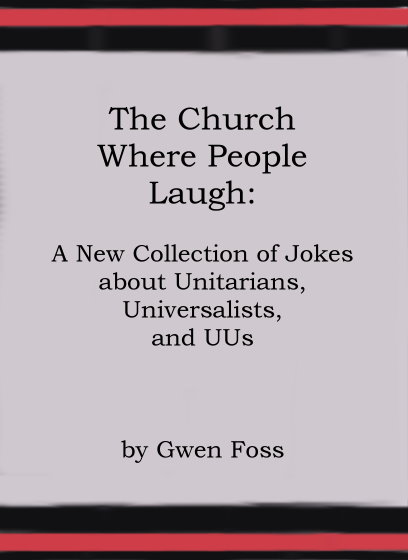 Image for Church Where People Laugh, the :  A New Collection of Jokes about Unitarians, Universalists, and UUs