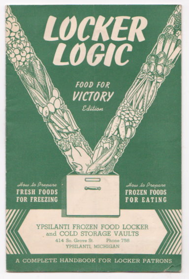 Image for Locker Logic, Food for Victory :  How to Prepare Fresh Foods for Freezing, Frozen Foods for Eating