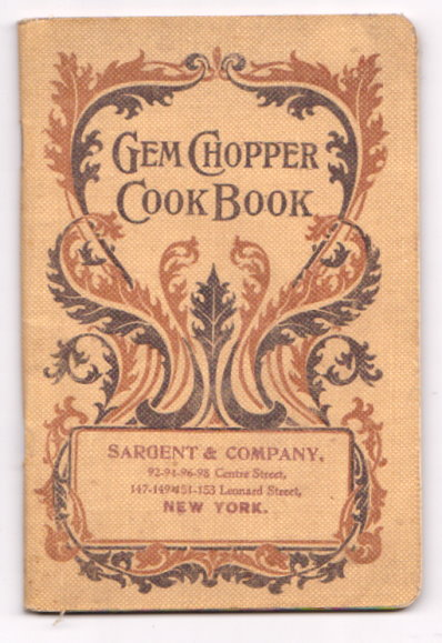 Image for Gem Chopper Cook Book :  Valuable Recipes for Substantial Dishes and Dainty Desserts