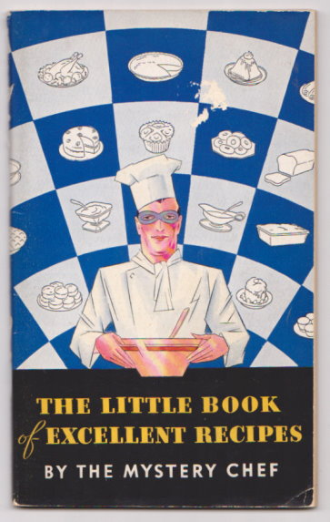 Image for Little Book of Excellent Recipes, the :  By the Mystery Chef