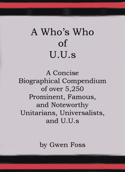 Image for Who's Who of UUs, a :  A Concise Biographical Compendium of over 5,250 Prominent, Famous, and Noteworthy Unitarians, Universalists, and Uus