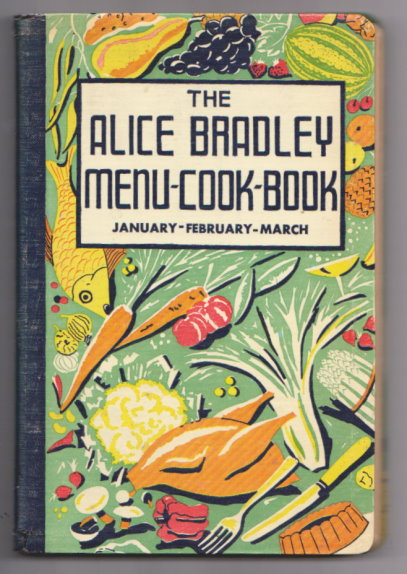 Image for Alice Bradley Menu Cook Book, The, Volume 1 :  January, February, March, Menus, Marketing Lists and Recipes