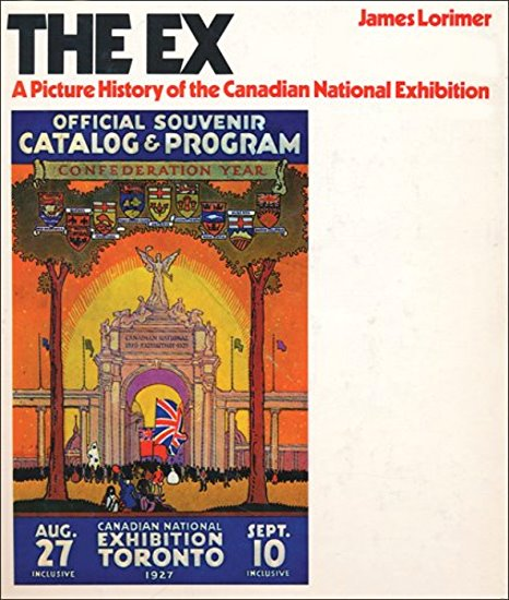 Image for The Ex :  A Picture History of the Canadian National Exhibition