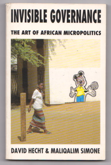 Image for Invisible Governance :  The Art of African Micropolitics