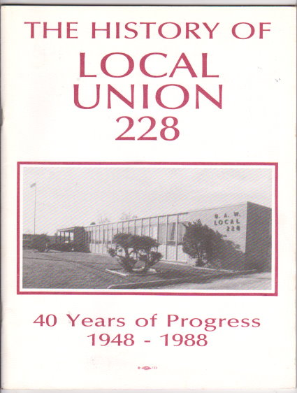 Image for History of Local Union 228, The, United Auto Workers :  40 Years of Progress, 1948-1988