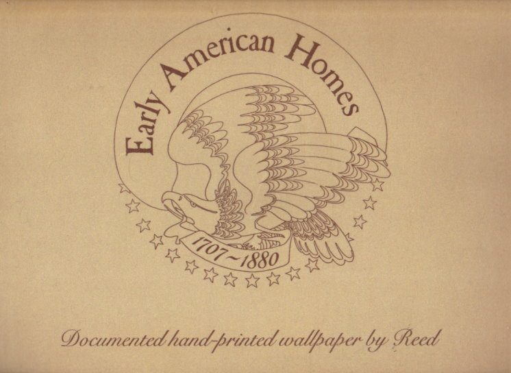 Image for Early American Homes :  Documented Hand-Printed Wallpaper by Reed