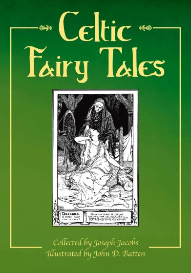 Image for Celtic Fairy Tales :  Enchanting Fairy Tales from the Celtic Tradition
