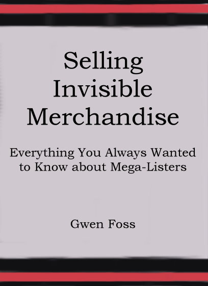Image for Selling Invisible Merchandise :  Everything You Always Wanted to Know about Mega-Listers
