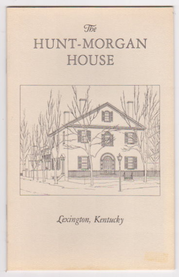Image for Hunt-Morgan House, the :  Lexington, Kentucky, with Architectural Notes and Drawings