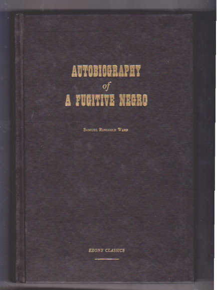 Image for Autobiography of a Fugitive Negro :  His Anti-Slavery Labors in the United States, Canada and England