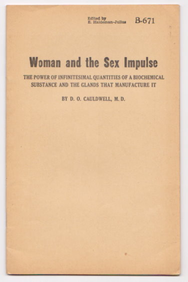 Image for Woman and the Sex Impulse :  The Power of Infinitesimal Quantities of a Biochemical Substance and the Glands That Manufacture It