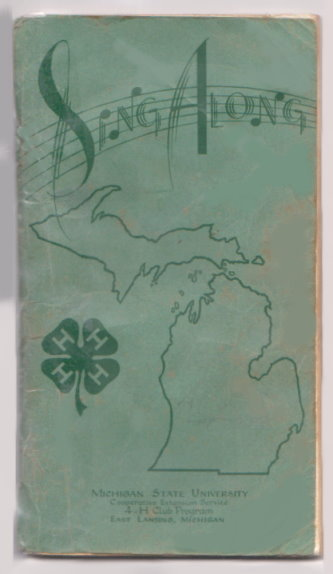 Image for Sing Along :  Michigan State University and 4-H Club Songbook