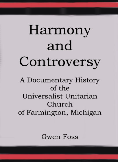 Image for Harmony and Controversy :  A Documentary History of the Universalist Unitarian Church of Farmington, Michigan
