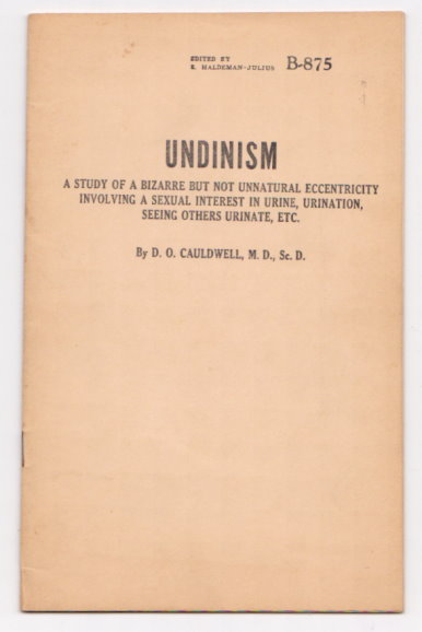 Image for Undinism :  A Study of a Bizarre but Not Unnatural Eccentricity Involving a Sexual Interest in Urine, Urination, Seeing Others Urinate, Etc