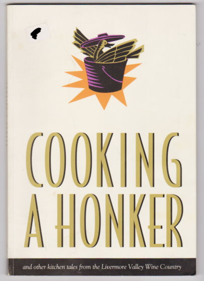 Image for Cooking a Honker :  Charring a Cheesecake, and Other Kitchen Tales from the Livermore Valley Wine Country !