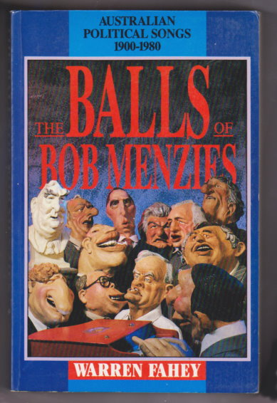 Image for Balls of Bob Menzies, the :  Australian Political Songs, 1900-1980