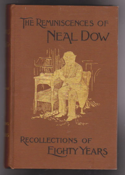 Image for Reminiscences of Neal Dow, the :  Recollections of 80 Years