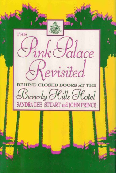 Image for Pink Palace Revisited, the :  Behind Closed Doors at the Beverly Hills Hotel