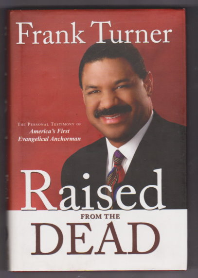 Image for Raised from the Dead :  The Personal Testimony of America's First Evangelical Anchorman (Signed)