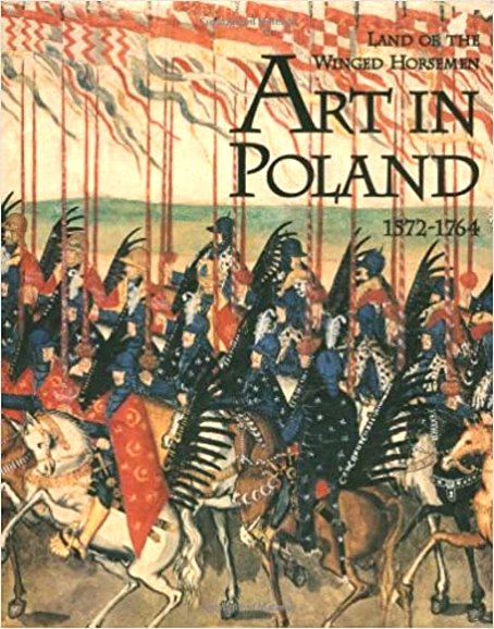 Image for Land of the Winged Horsemen :  Art in Poland 1572-1764