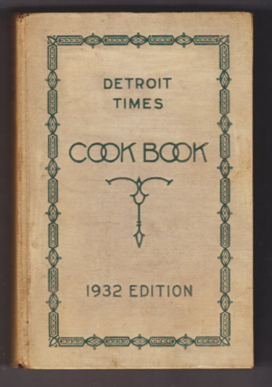 Image for Detroit Times Cook Book, 1932 Edition :  A Book of Practical Recipes for the Housewife