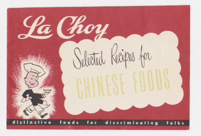 Image for La Choy Selected Recipes for Chinese Foods :  Distinctive Foods for Discriminating Folks