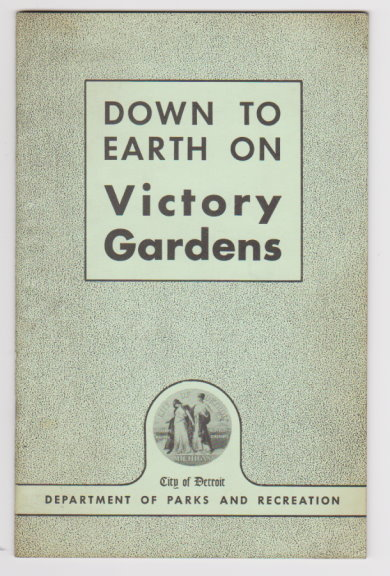 Image for Down to Earth on Victory Gardens :  City of Detroit
