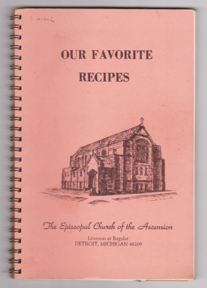 Image for Our Favorite Recipes :  The Episcopal Church of the Ascension, Detroit, Michigan