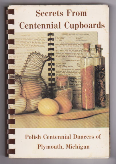 Image for Secrets from Centennial Cupboards :  Recipes from the Polish Centennial Dancers of Plymouth, Michigan