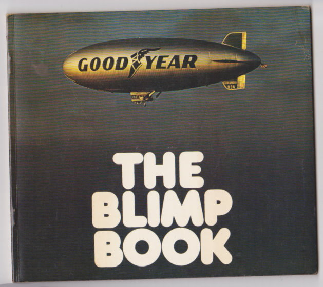 Image for Blimp Book, the :  Goodyear