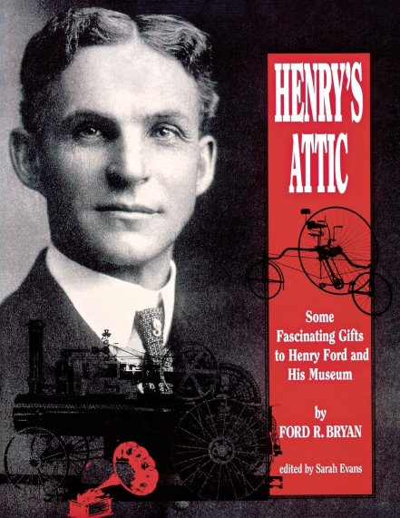 Image for Henry's Attic :  Some Fascinating Gifts to Henry Ford and His Museum