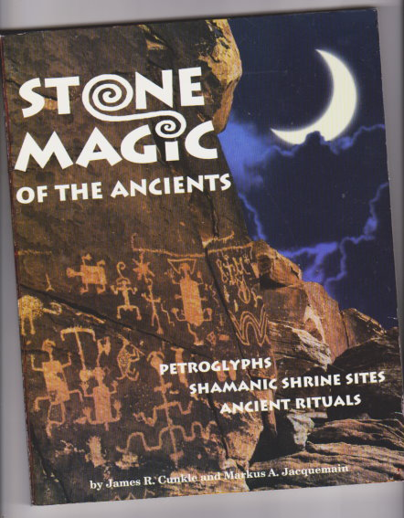 Image for Stone Magic of the Ancients :  Petroglyphs, Shamanic Shrine Sites and Ancient Rituals