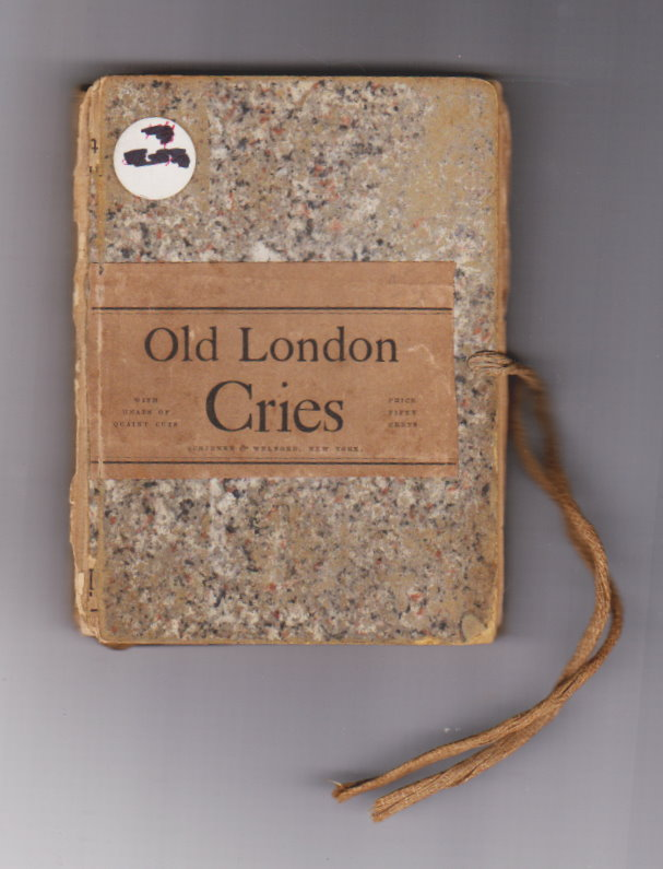 Image for Old London Street Cries :  And the Cries of Today, with Heaps of Quaint Cuts