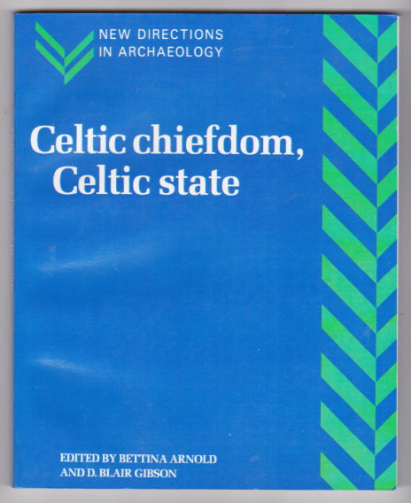 Image for Celtic Chiefdom, Celtic State :  The Evolution of Complex Social Systems in Prehistoric Europe