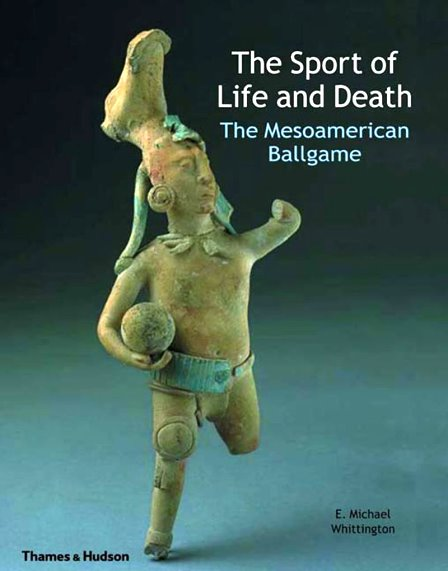 Image for Sport of Life and Death, the :  The Mesoamerican Ballgame