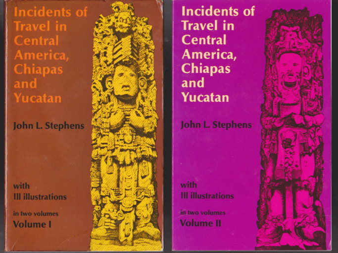Image for Incidents of Travel in Central America, Chiapas and Yucatan, Complete in 2 Volumes :  With 111 Illustrations