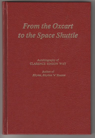 Image for From the Oxcart to the Space Shuttle :  Autobiography of Clarence Simeon Way