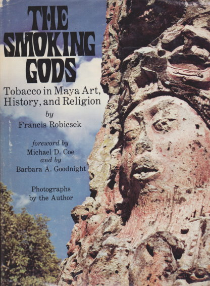 Image for Smoking Gods, the :  Tobacco in Maya Art, History, and Religion
