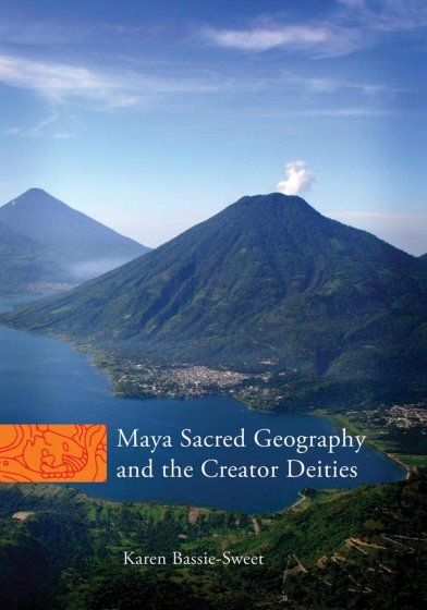 Image for Maya Sacred Geography and the Creator Deities