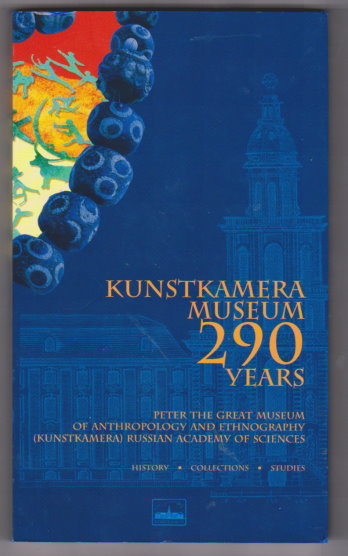 Image for Kunstkamera Museum 290 Years :  Peter the Great Museum of Anthropology and Ethnography, Russian Academy of Sciences