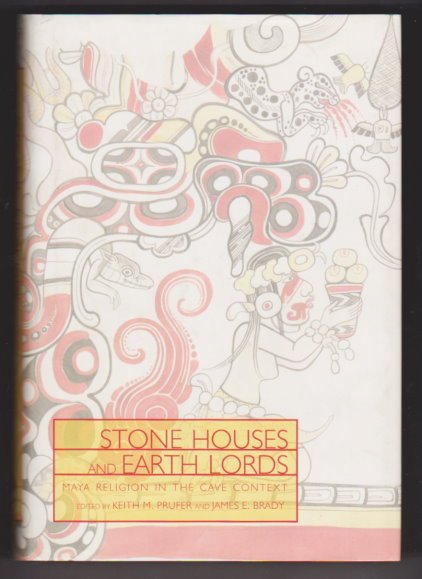 Image for Stone Houses and Earth Lords :  Maya Religion in the Cave Context