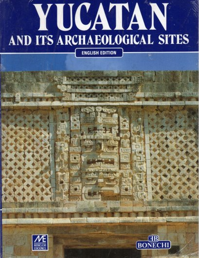 Image for Yucatan and its Archaeological Sites :  English Edition, with 159 Color Illustrations