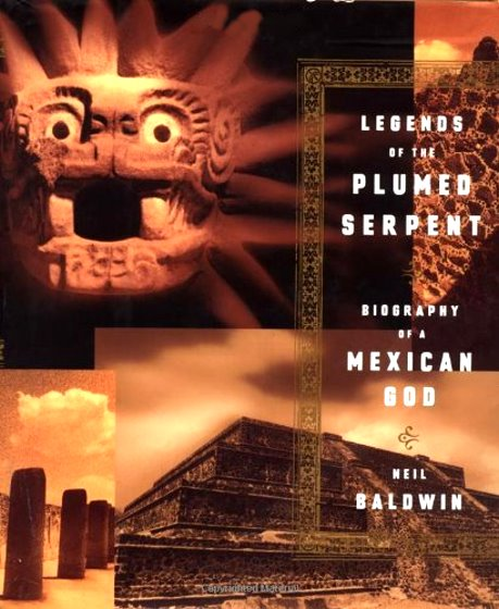 Image for Legends of the Plumed Serpent :  Biography of a Mexican God