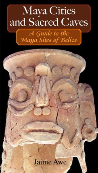 Image for Maya Cities and Sacred Caves :  A Guide to the Maya Sites of Belize