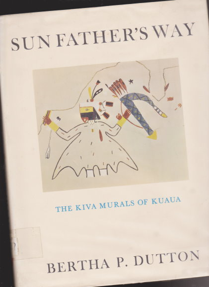 Image for Sun Father's Way :  The Kiva Murals of Kuaua, a Pueblo Ruin, Coronado State Monument, New Mexico