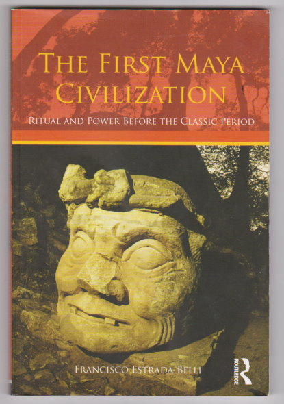 Image for First Maya Civilization, the :  Ritual and Power before the Classic Period