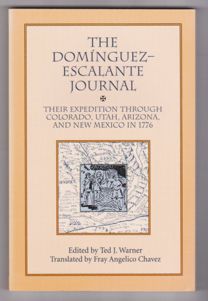 Image for Dominguez Escalante Journal, the :  Their Expedition through Colorado, Utah, Arizona and New Mexico in 1776