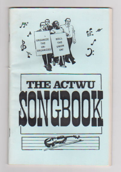 Image for ACTWU Songbook : Amalgamated Clothing & Textile Workers Union; A. C. T. W. U.